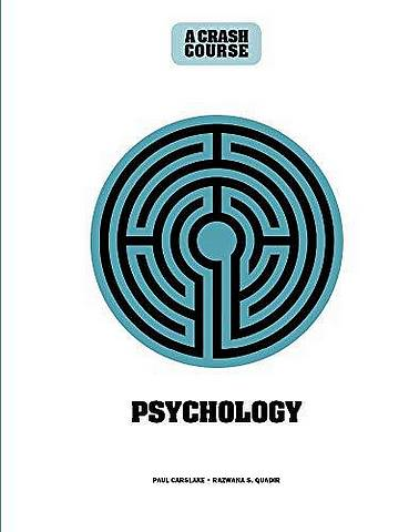 Psychology: A Crash Course: Become An Instant Expert - Paul Carslake - 9781782408697