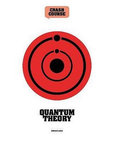 Quantum Theory: A Crash Course - Brian Clegg - 9781782408710