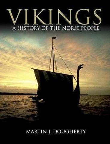 Vikings: A History of the Norse People - Martin J Dougherty - 9781782740612