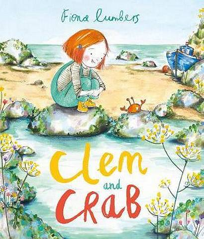 Clem and Crab - Fiona Lumbers - 9781783448692