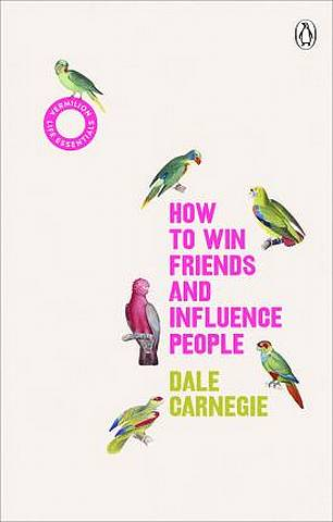 How to Win Friends and Influence People: (Vermilion Life Essentials) - Dale Carnegie - 9781785042409
