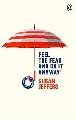 Feel The Fear And Do It Anyway: (Vermilion Life Essentials) - Susan Jeffers - 9781785042652