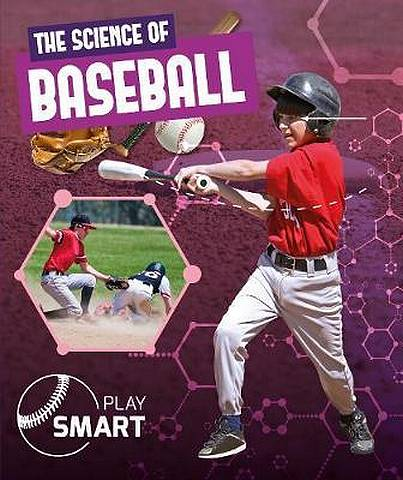 The Science of Baseball - William Anthony - 9781786376541