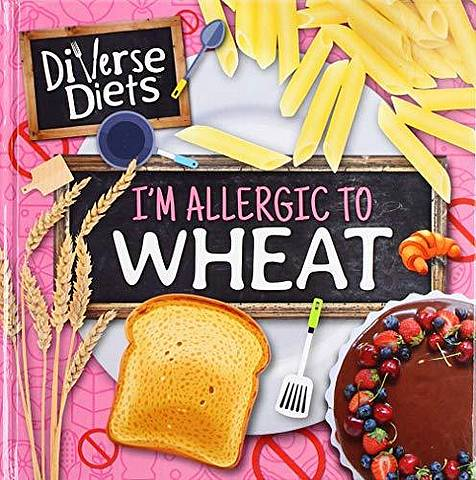 I'm Allergic to Wheat - Madeline Tyler - 9781786377296