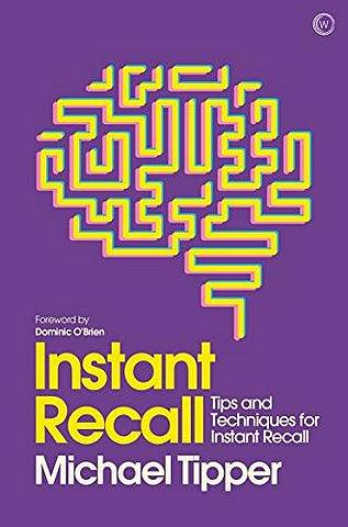 Instant Recall: Tips And Techniques To Master Your Memory - Michael Tipper - 9781786781758
