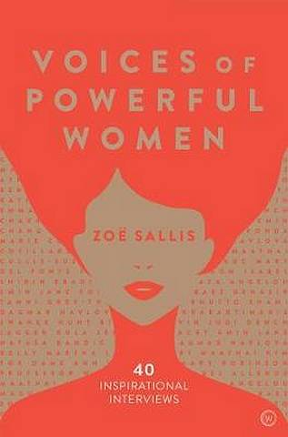 Voices of Powerful Women: Words of Wisdom from 40 of the World's Most Inspiring Women - Zoe Sallis - 9781786782199