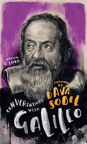 Conversations with Galileo: A Fictional Dialogue Based on Biographical Facts - William Shea - 9781786782496