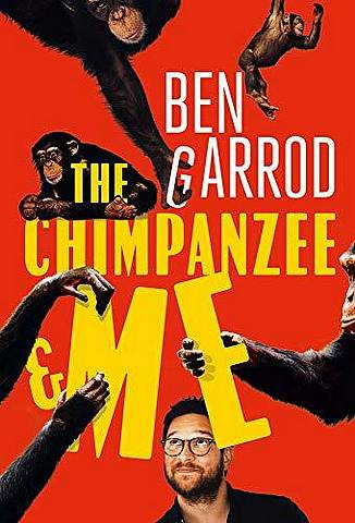 The Chimpanzee & Me - Ben Garrod - 9781788547604
