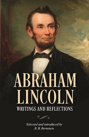 Abraham Lincoln: Writings and Reflections - Lincoln