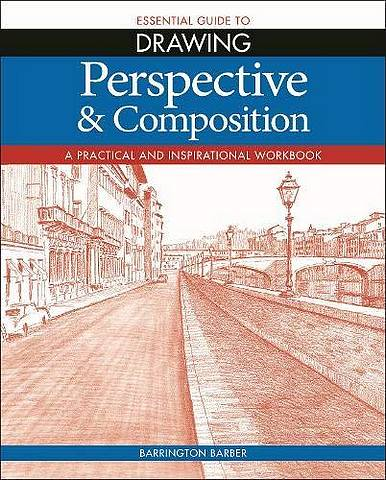 Essential Guide to Drawing: Perspective & Composition - Barrington Barber - 9781788888950