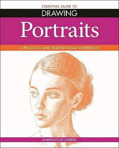 Essential Guide to Drawing: Portraits - Barrington Barber - 9781788889001