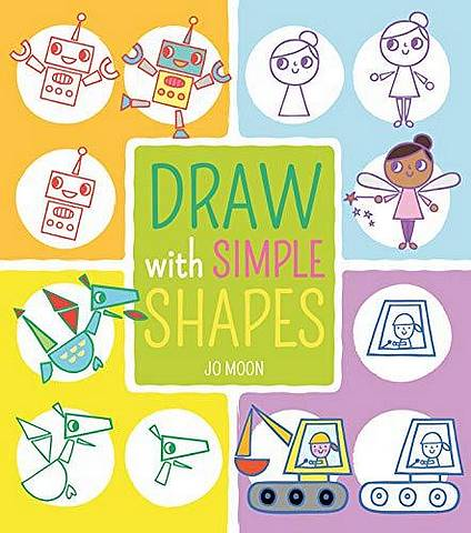 Draw with Simple Shapes - Jo Moon - 9781789501001