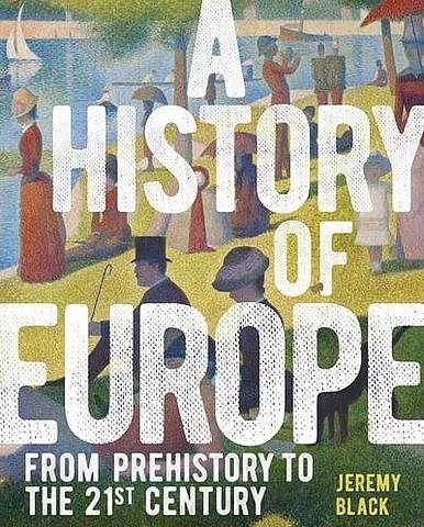 A History of Europe: From Prehistory to the 21st Century - Professor Jeremy Black - 9781789502336