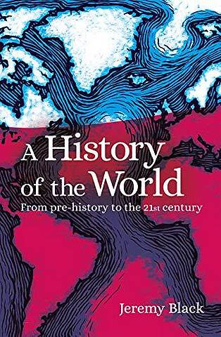 A History of the World: From Prehistory to the 21st Century - Professor Jeremy Black - 9781789503708