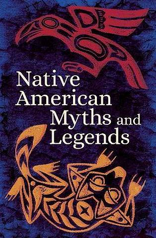 Native American Myths & Legends - Various Authors - 9781789503890
