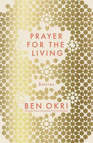 Prayer for the Living - Ben Okri - 9781789544596