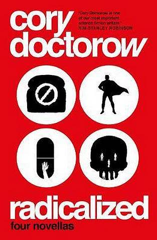 Radicalized - Cory Doctorow - 9781789544947