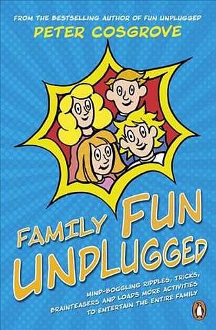 Family Fun Unplugged - Peter Cosgrove - 9781844884803