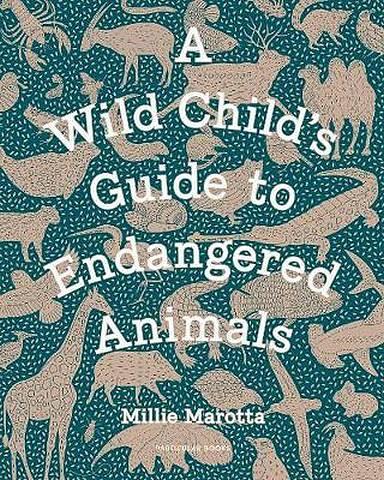 A Wild Child's Guide to Endangered Animals - Millie Marotta - 9781846149245