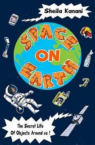 Space on Earth - Sheila Kanani - 9781846884559