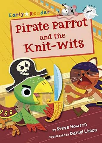 Maverick Early Reader: Pirate Parrot and the Knit-wits - Steve Howson - 9781848863941