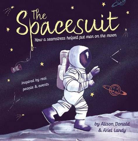 The Spacesuit: How a seamstress helped put man on the moon - Alison Donald - 9781848864283