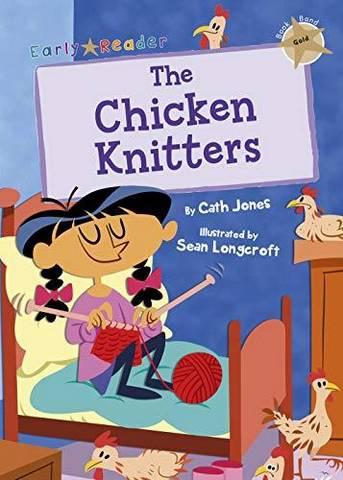 Maverick Early Reader: The Chicken Knitters - Cath Jones - 9781848864337