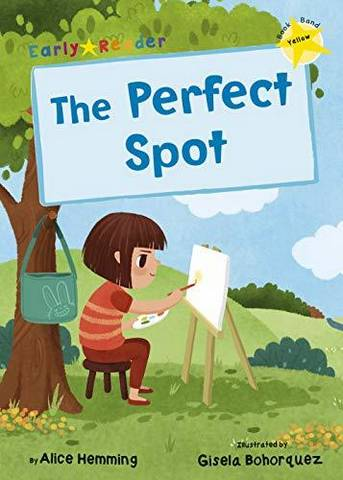 Maverick Early Reader: The Perfect Spot - Alice Hemming - 9781848864412