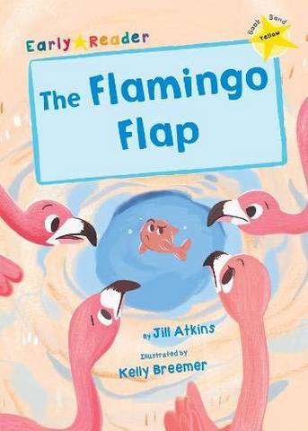 Maverick Early Reader: The Flamingo Flap - Jill Atkins - 9781848864429