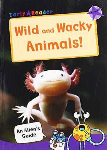 Maverick Early Reader Non Fiction: Wild and Wacky Animals - Maverick Publishing - 9781848864658