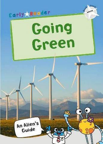 Maverick Early Reader Non Fiction: Going Green - Maverick Publishing - 9781848864757