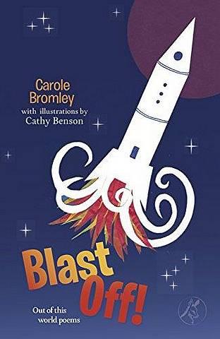 Blast Off! - Carole Bromley - 9781910367766