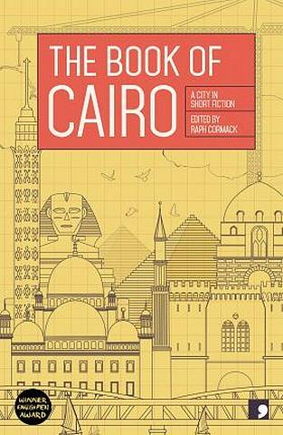 The Book of Cairo: A City in Short Fiction - Raph Cormack - 9781910974254