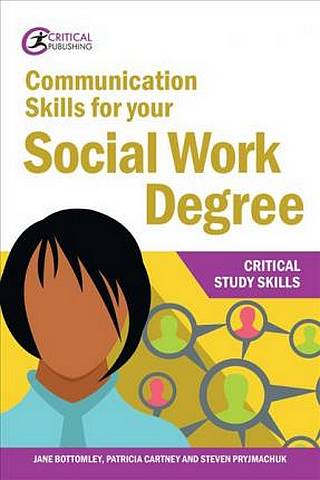 Communication Skills for your Social Work Degree - Jane Bottomley - 9781912508693