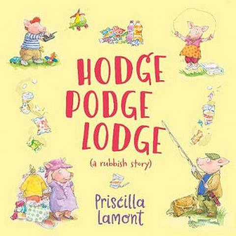 Hodge Podge Lodge - Priscilla Lamont - 9781912858033