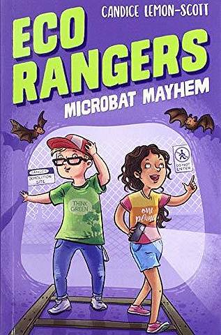 Eco Rangers: Microbat Mayhem - Candice Lemon-Scott - 9781912858088