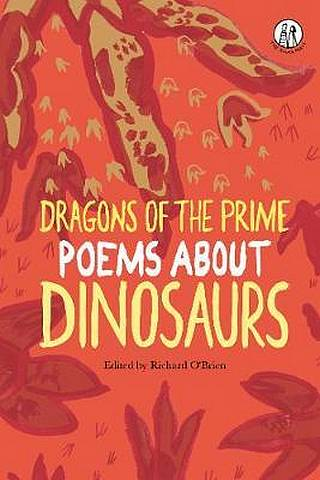 Dragons of the Prime: Poems about Dinosaurs - Richard O'Brien - 9781912915057