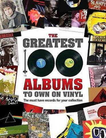 The Greatest 100 Albums to own on Vinyl: The must have records for your collection -  - 9781912918058