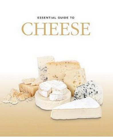 Essential Guide to Cheese - Alexander Elt - 9788445909591
