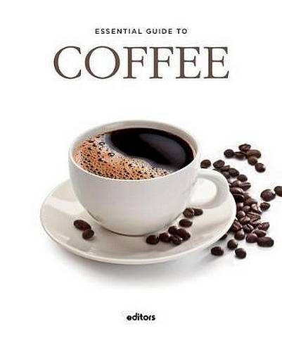 Essential Guide To Coffee - J. Garcia Curado - 9788445909614