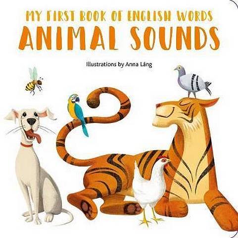 Animal Sounds: My First Book of English Words - Anna Lang - 9788854413580