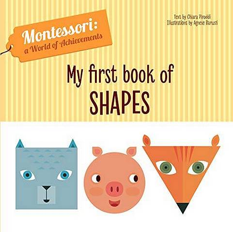 My First Book of Shapes (Montessori World of Achievements) - Chiara Piroddi - 9788854413801