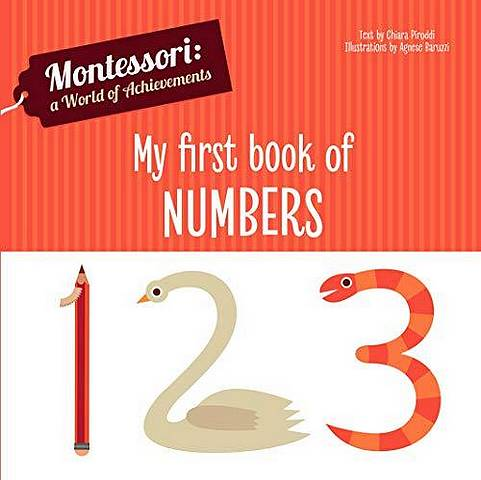My First Book of Numbers (Montessori World of Achievements) - Chiara Piroddi - 9788854413818