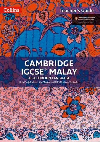 Cambridge IGCSE  Malay Teacher's Guide (Collins Cambridge IGCSE ) - Mohd Saiful Nizam Abd Shukor - 9780008268046