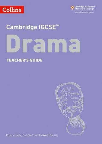 Cambridge IGCSE  Drama Teacher's Guide: Second Edition (Collins Cambridge IGCSE ) - Emma Hollis-Brown - 9780008353681
