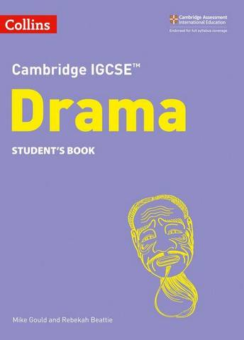 Cambridge IGCSE  Drama Student's Book: Second Edition (Collins Cambridge IGCSE ) - Mike Gould - 9780008353698