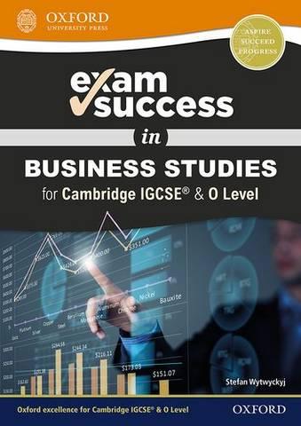 Exam Success in Business Studies for Cambridge IGCSE  & O Level - Stefan Wytwyckyj - 9780198444725
