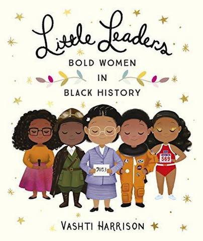 Little Leaders: Bold Women in Black History - Vashti Harrison - 9780241346846
