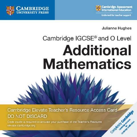 Cambridge IGCSE  and O Level Additional Mathematics Cambridge Elevate Teacher's Resource Access Card - Julianne Hughes - 9781108456326