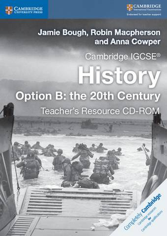 Cambridge IGCSE  History Option B: the 20th Century Teacher's Resource CD-ROM - Jamie Bough - 9781316504840